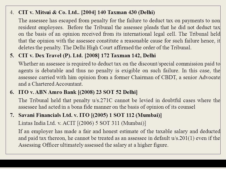 4. CIT v. Mitsui & Co. Ltd.. [2004] 140 Taxman 430 (Delhi)